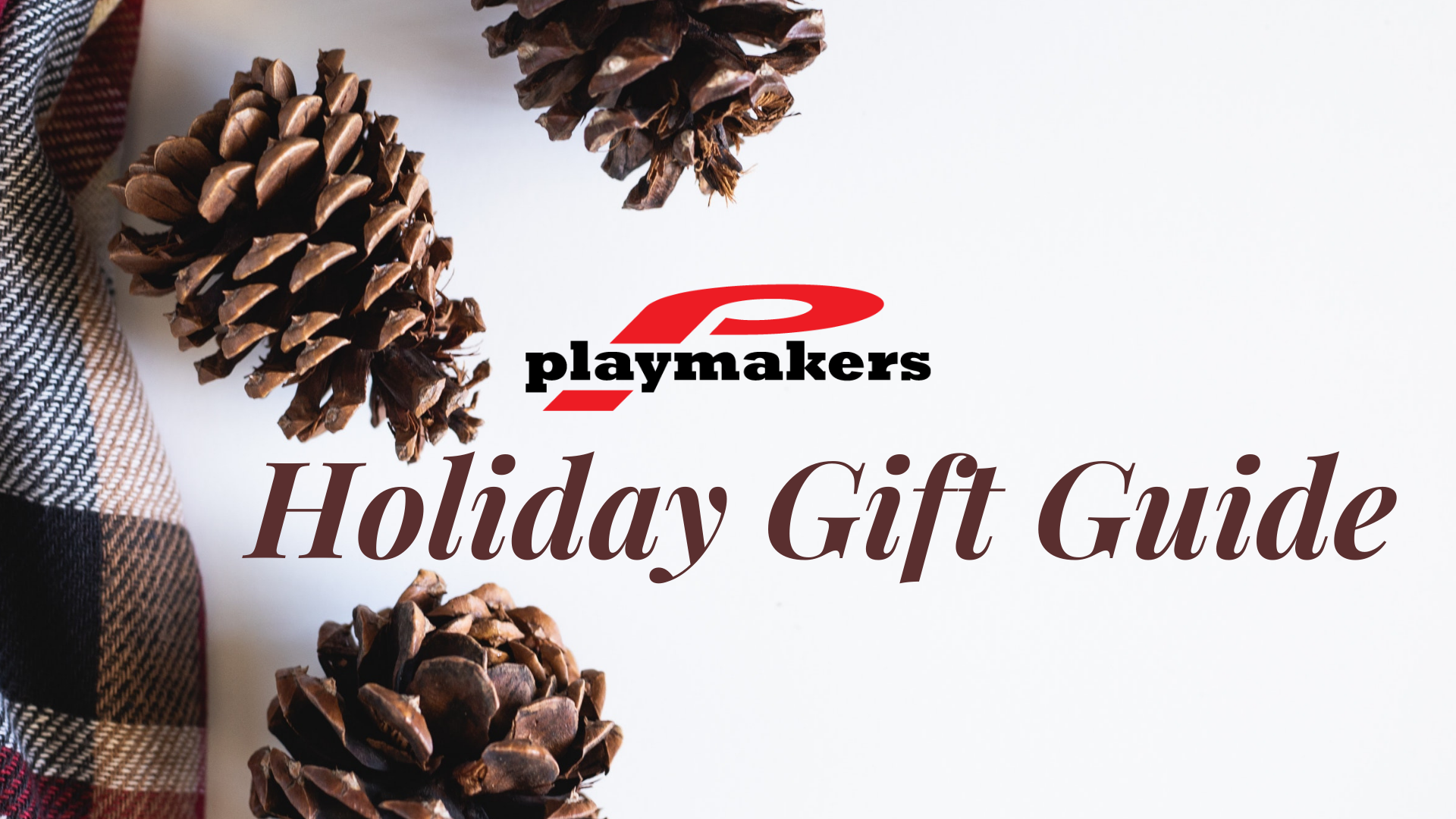 Playmakers Holiday Gift Guide