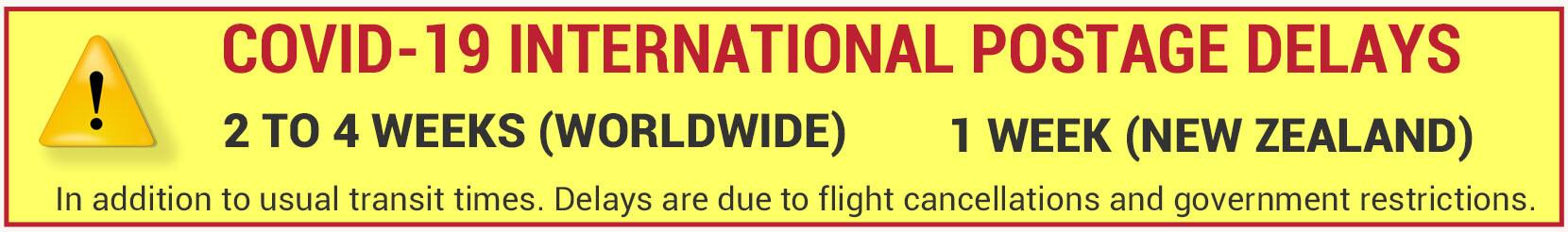 Covid delays - NZ - 1 week - worldwide 2 to 4 weeks